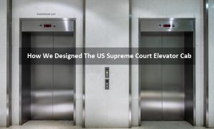 How we designed the US Supreme Court Elevator Cab