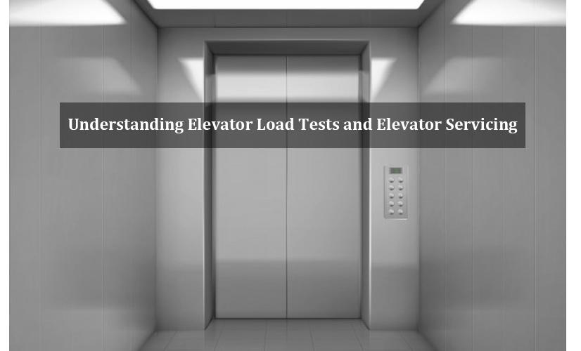 Understanding Elevator Load Tests and Elevator Servicing
