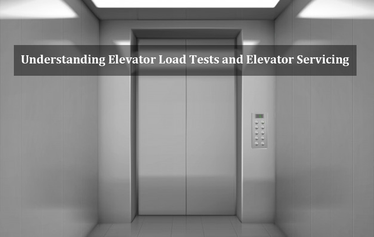 Understanding Elevator Load Tests and Elevator Servicing