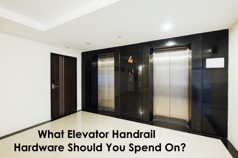 What Elevator Handrail Hardware Should You Spend On?