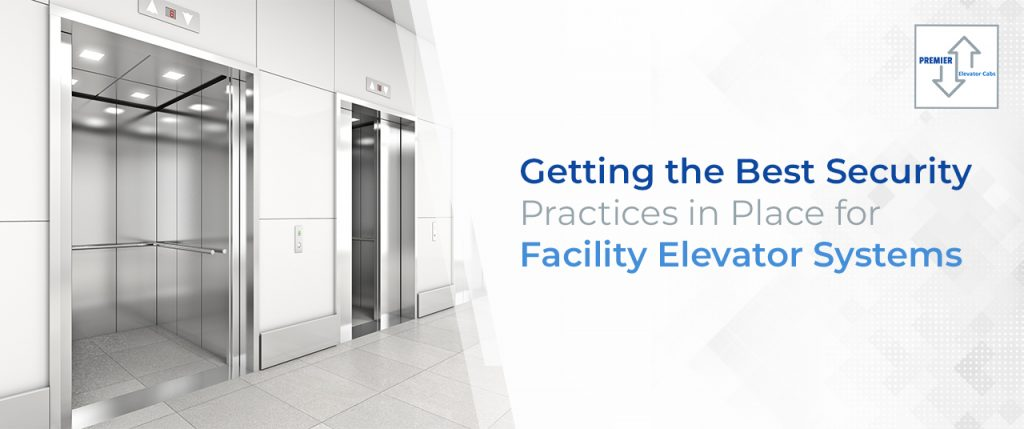 Getting the Best Security Practices in Place for Facility Elevator Systems