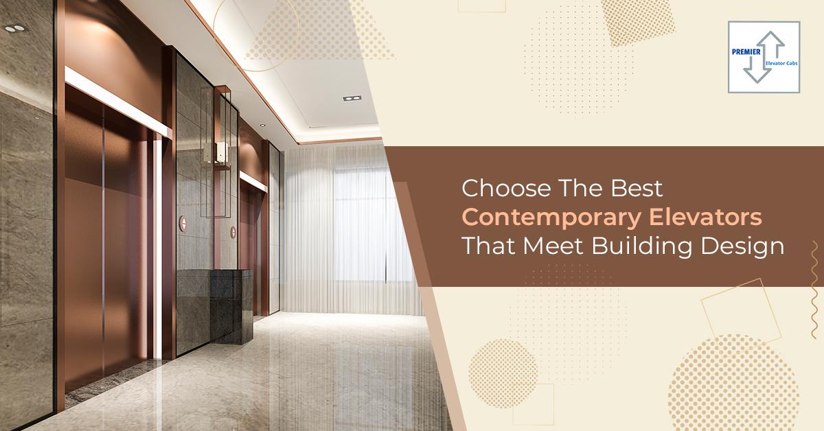 Choose The Best Contemporary Elevators That Meet Building Design