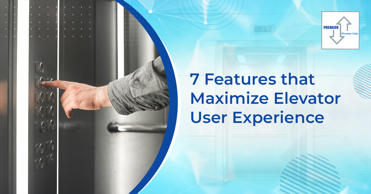 7 Features that Maximize Elevator User Experience