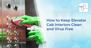 How to Keep Elevator Cab Interiors Clean and Virus Free