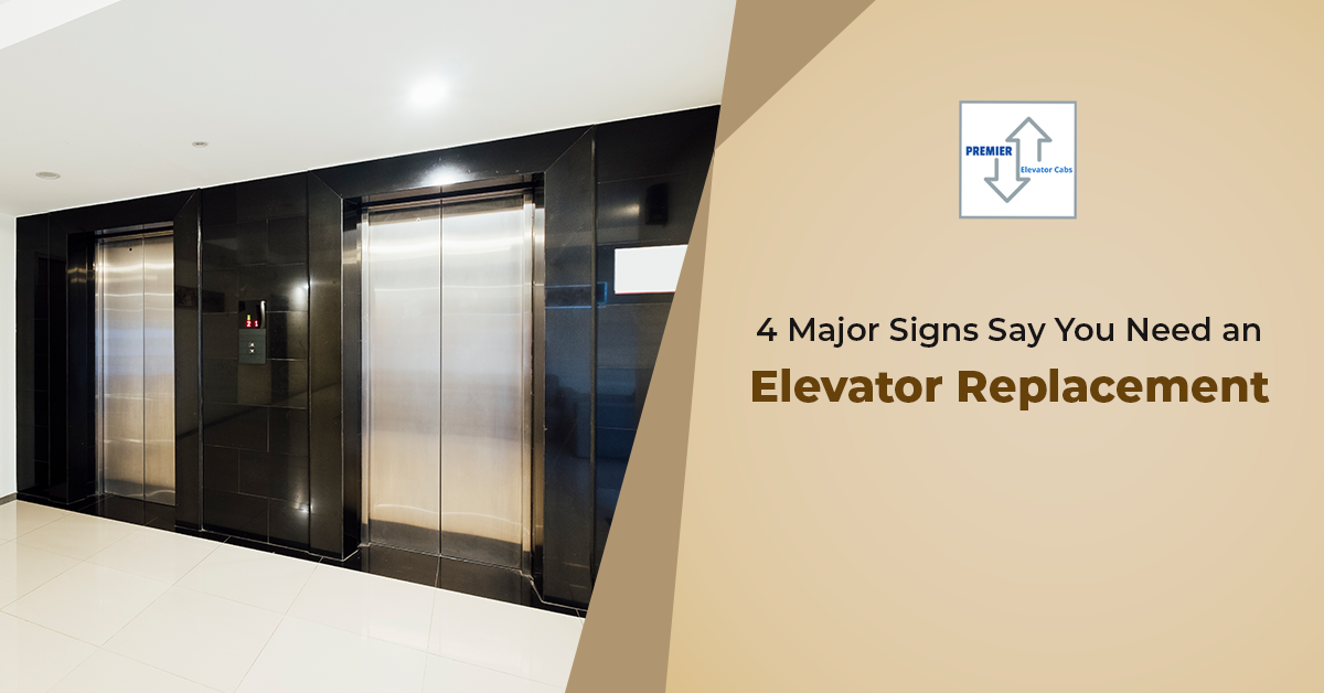 4 Major Signs Say You Need an Elevator Replacement